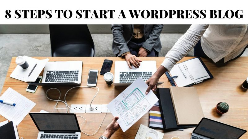 8 STEPS TO START A WORDPRESS BLOG