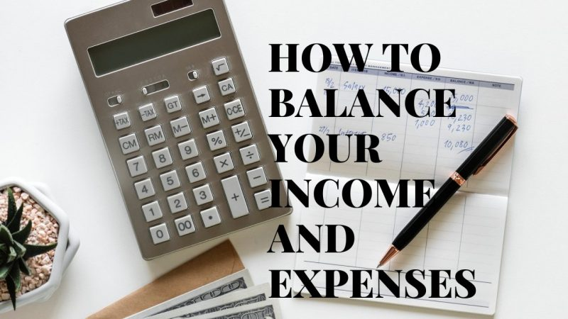 How to Balance Your Income and Expenses