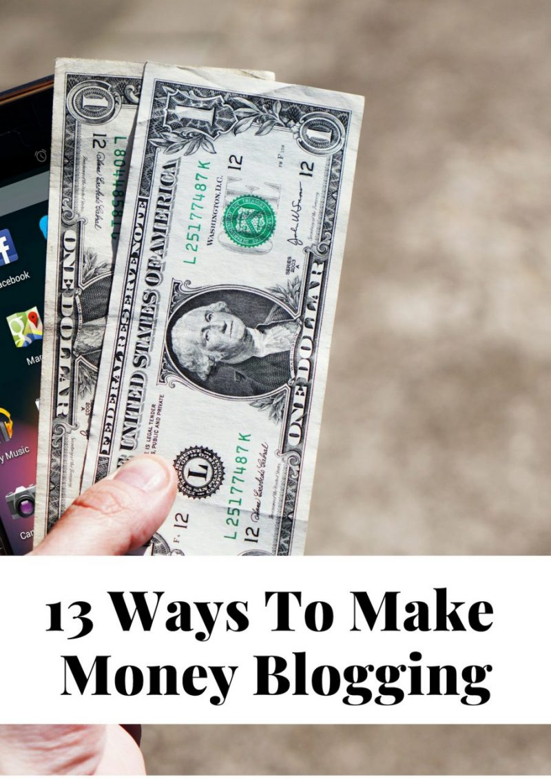 13 Ways To Make Money Blogging