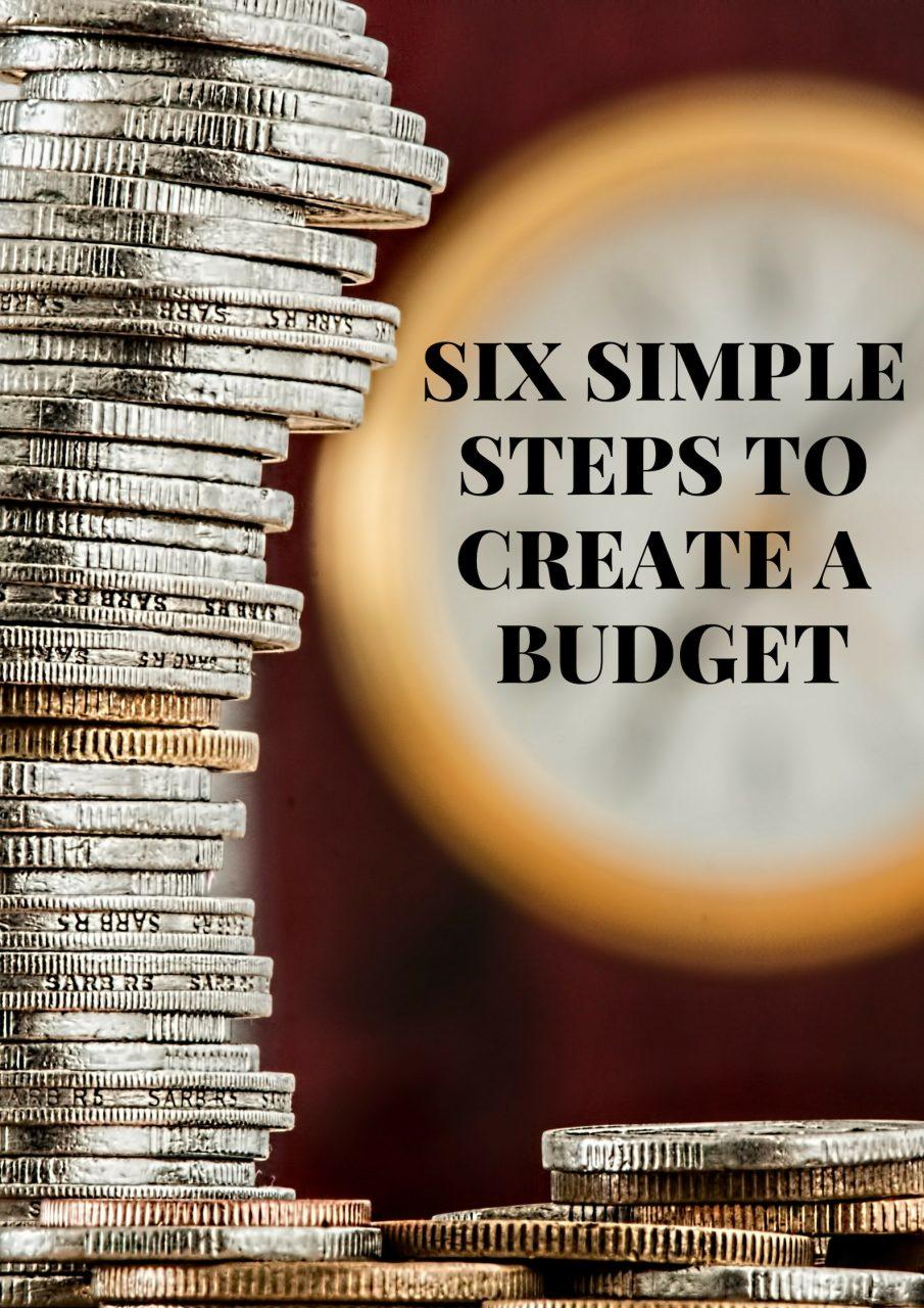 SIX SIMPLE STEPS TO CREATE A BUDGET