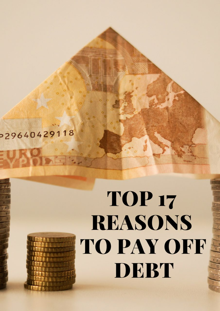 TOP 17 REASONS TO PAY OFF DEBT