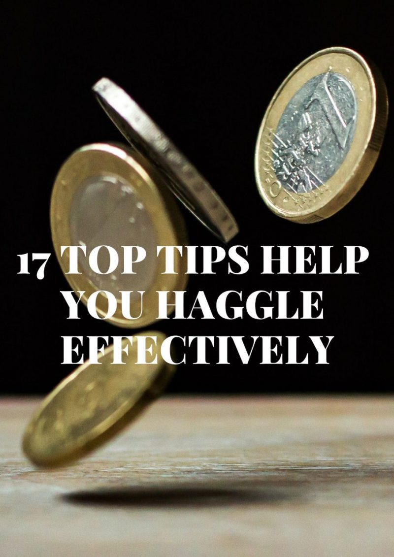 17 Top Tips Help You Haggle Effectively