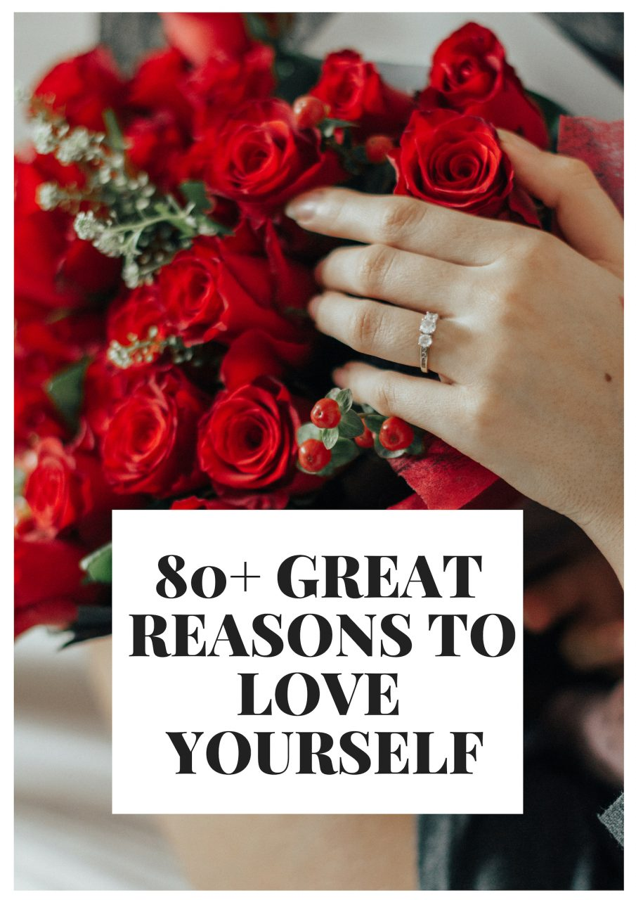 80+ Great Reasons To Love Yourself