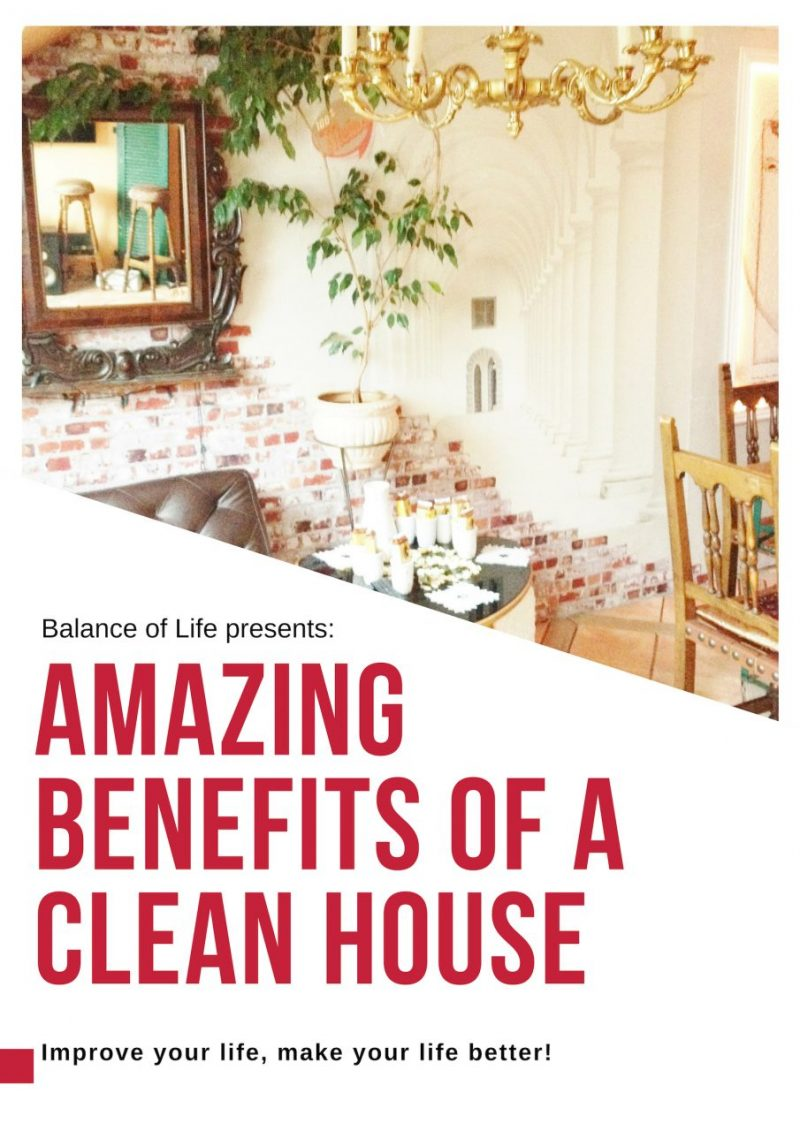 AMAZING BENEFITS OF A CLEAN HOUSE