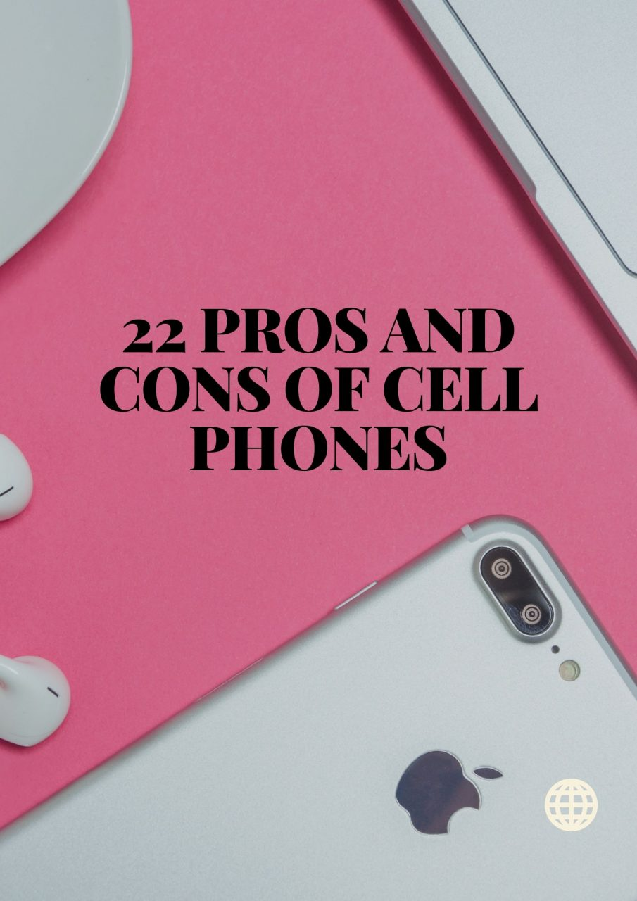 22 Pros and Cons of Cell Phones
