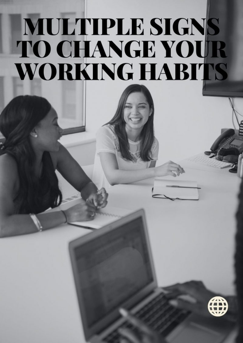 Multiple Signs to Change Your Working Habits
