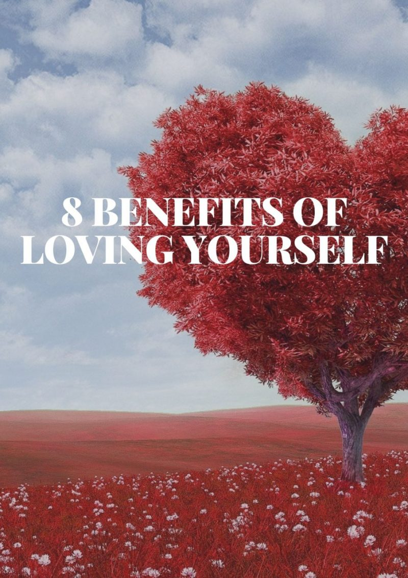 8 Benefits of Loving Yourself